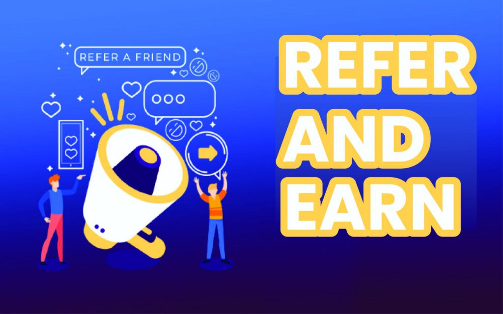 Refer and Earn Money